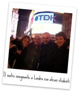 Il vostro insegnante a Londra con alcuni studenti